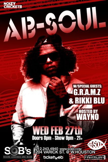 AB-SOUL @ SOBs NYC on Feb 27th  w/ SPECIAL GUESTS Rikki Blu & G.R.A.M.Z. @RIKKIBLU & @GRAMZD