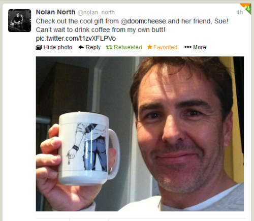 doomcheese:  I'll just be over here, forever amused.  Seeing Nolan North and my Nate butt mug together is entirely amazing. Butt coffee is the best coffee.