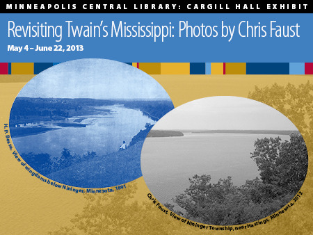 """Revisiting Twain's Mississippi."" See the river's immense grandeur in prints of Henry Bosse's spectacular 19th century blue cyanotype photos of Mississippi River sites associated with Mark Twain. The prints are matted alongside prints of modern-day photos of the same sites by St. Paul photographer Chris Faust. Exhibit opens May 4, runs through June 22. Hours are the same as the library: 10 a.m.-6 p.m. Monday, Wednesday, Friday and Saturday; 10 a.m.-8 p.m. Tuesday and Thursday; and noon-5 p.m. Sunday.   Cargill Hall Gallery, 2nd floor, Hennepin County Library – Minneapolis Central, 300 Nicollet Mall, Minneapolis.         On May 7, 7-8 p.m., local author John Anfinson (""The River We Have Wrought"" and ""River of History""), a historian/cultural resources specialist with the Mississippi National River and Recreation Area, will speak on the history of the Upper Mississippi River. Photographer Chris Faust also will talk about Henry Bosse, and how he (Faust) used his training as a biologist when re-photographing the river from the same vantage points as Bosse more than 100 years later.  ADMISSION:         Exhibit and event are free.  FUNDING:             Funded by Minnesota's Arts and Cultural Heritage Fund, sponsored by the Council of Regional Public Library System Administrators and presented in collaboration with the Foundation for the Exhibition of Photography.     MORE DETAILS Henry Bosse took hundreds of photos of the Mississippi River while working for the U.S. Army Corps of Engineers and is considered the leading 19th century photographer of the river. Cyanotype is an inexpensive photographic process that prints in blue and was used by engineers.   Bosse's cyanotypes were published in large-format albums titled ""Views on the Mississippi River Between Minneapolis, Minn., and St. Louis, Mo., 1883-1891"" and are now in the permanent collections of some of the most prestigious museums and art centers in the U.S., including the Minneapolis Institute of Arts.   Chris Faust, whose modern-day photos are also featured in the exhibit, said Bosse's technique for creating his oval cyanotypes was unique and inventive for the time.    ""Bosse made an 11"" X 14"" glass plate negative of the image, made a paper oval and put it on top of the negative, then sandwiched it with blueprint paper and put it in the sun to produce the print,"" Faust said. He thinks Bosse made his own blueprint paper with chemicals that were inexpensive and available to him as a draftsperson.   ""It was a very convenient and cheap way to make prints right away, essentially using blueprint paper and archival map drawing paper,"" Faust said.   Faust is a landscape photographer best known for his panoramic landscape photos. His photos have been exhibited at museums and art centers and in private collections around the country, and illustrate several books, including ""Nocturnes: Night Photographs."" He teaches courses on photography and media at Brown College in Mendota Heights.      Faust said his modern-day images in the ""Revisiting Twain's Mississippi"" exhibit ""are more of a conversation on present day landscapes. The diptychs are made from relatively the same location as the original cyanotypes. I say relatively because for most of the locations, the physical place has either eroded or is under water.""   Faust said he has had a long fascination with the Mississippi. ""I've always lived close to the river. It's a dynamic landscape and fertile for image making. I've always photographed the clumsy marriage between natural forces and human intervention.""   For the exhibit, images by Bosse and Faust were scanned, printed side-by-side on one piece of paper and matted together."
