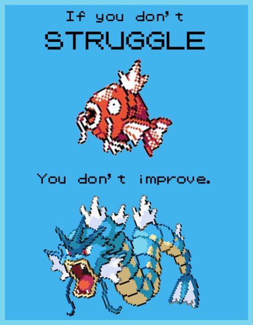 pokemonpalooza:  Motivational Posters by *Ommin202