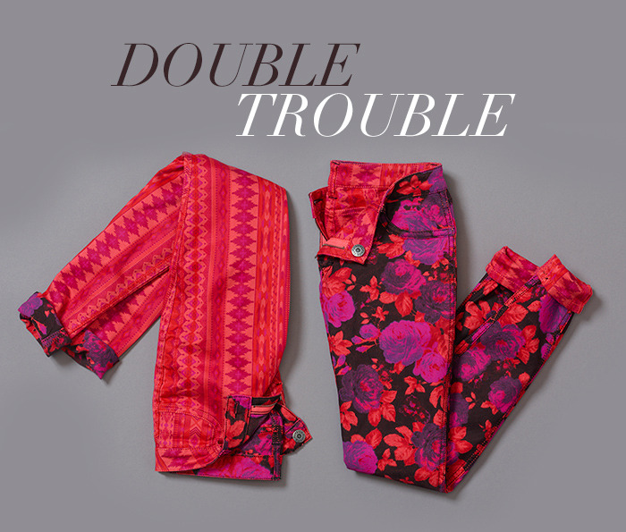 Double Trouble It's double the prints, double the fun. These new, exclusive pants are great for all you print lovers - cuff them at the bottom to show double the print. own it now: shop in store.