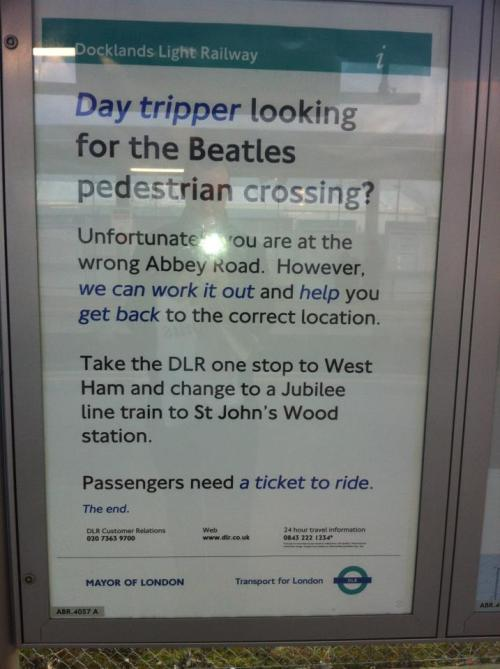 brain-shower:  michellardi:  nmemagazine:  Sign at Abbey Road DLR Station, east London.   aaaaaaaand this is why i love london.  London is my spirit animal. If that's possible….