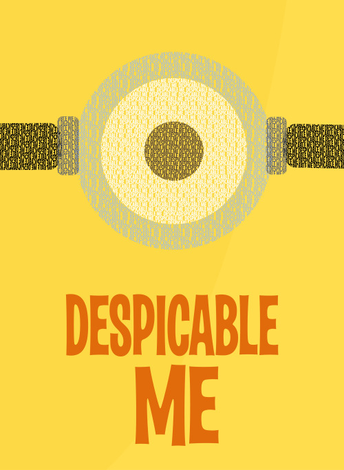 Despicable Me Typographic Poster Constructive Criticism Appreciated :)