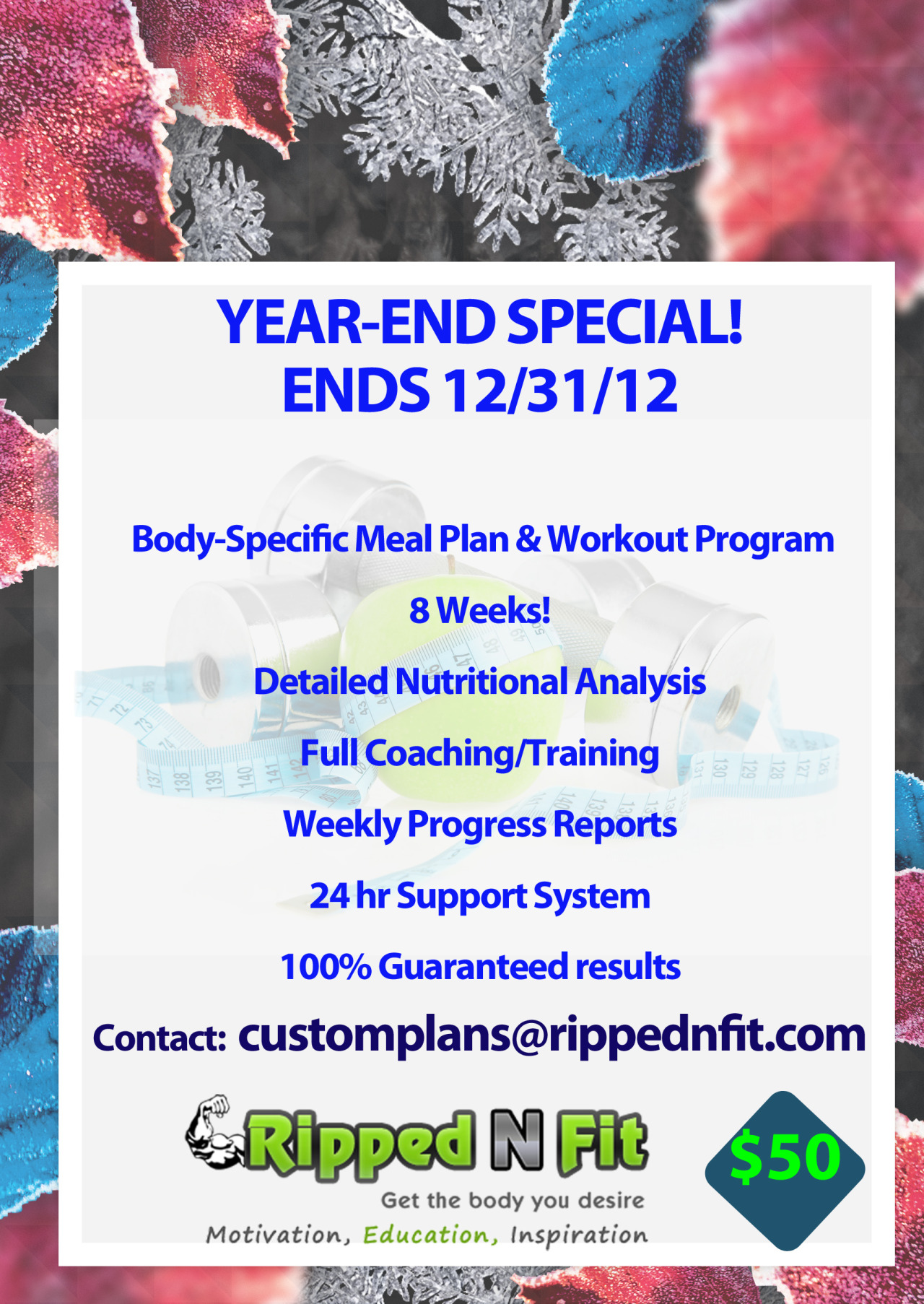 HOLIDAY SPECIAL! Get your custom 8 week meal plan and workout for only $50! Email customplans@rippednfit.com
