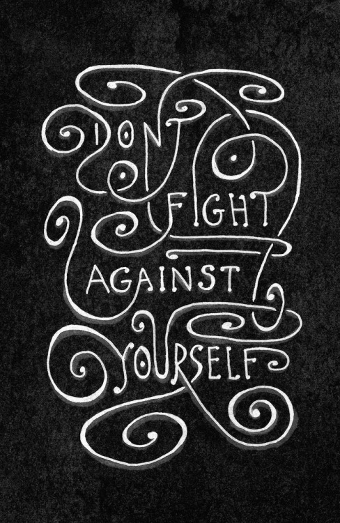 betype:  Don't Fight Against Yourself by chrisiscreative  Get inspired on Betype.co