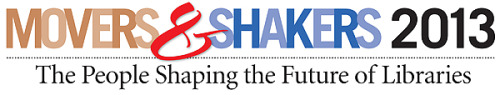Yes, it's that time again: Library Journal's annual Movers & Shakers issue. While not precisely a librarian dance contest (though I wouldn't put it past these folks to bust a move), Movers & Shakers selects 50 outstanding librarians we think will shimmy their way into your hearts (and communities). We're rolling out the names of this year's crop throughout the coming week (today's group: Change Agents), so check in for updates. You may notice a familiar face or two in the photo spread below…