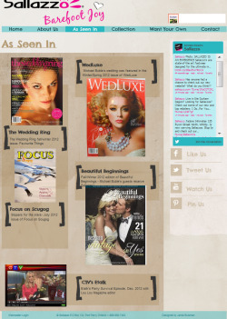 Sallazzo has been featured in The Wedding Ring, WedLuxe, Focus on Scugog, Beautiful Beginnings and CTV Etalk.Sallazzo's were given out to Michael Buble's wedding guests in May 2012 in Vancouver- Guests were asked to check in their dress shoes and in exchange they received a pair of comfortable Sallazzo's to dance the night away in comfort.Sallazzo's were also given out at the Semi Final's of Randy Jackson's Best Dance Crew backstage experience in Los Angeles. Visit our website http://www.sallazzo.com/#!as-seen-in/c1unp to read more!