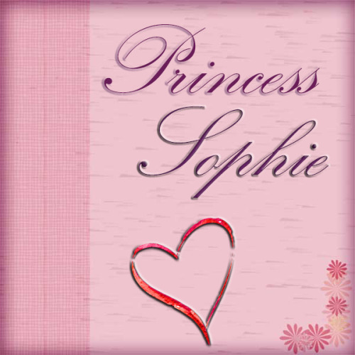 garyak92:  I love my Princess Sophie  That's meeee :)