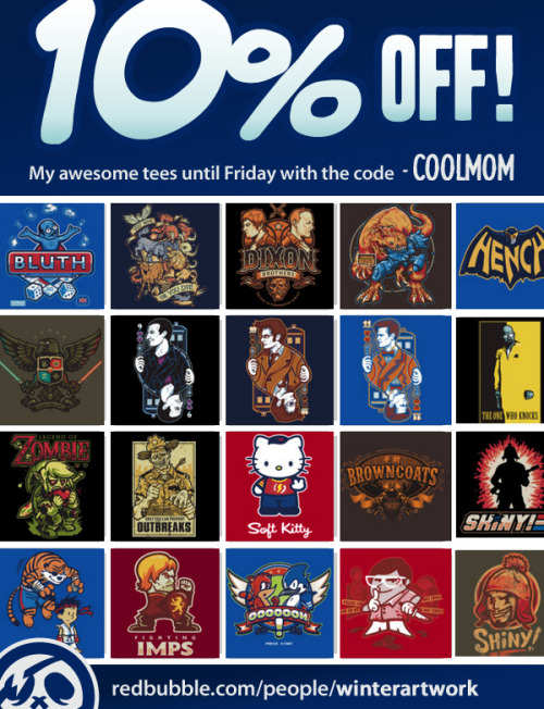10% off my RB Store until Friday with the code —> COOLMOM START SHOPPIN'! —> http://www.redbubble.com/people/winterartwork/