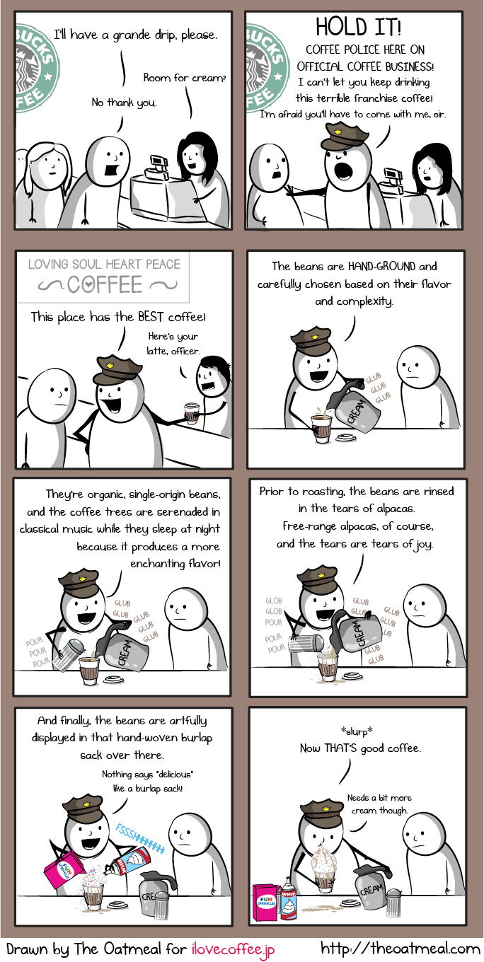 The Oatmeal -How 99.9% of People Choose Their Coffee … View Post