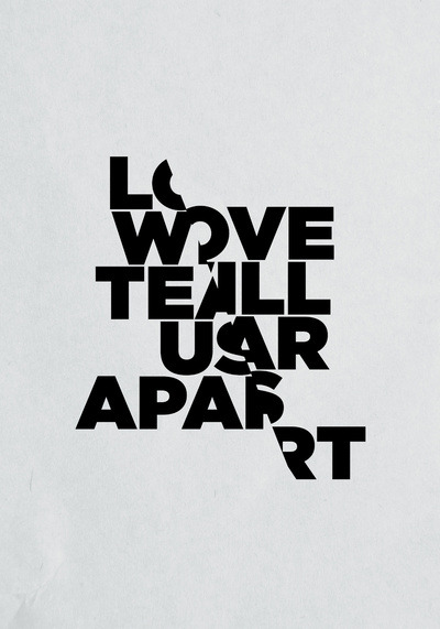 visualgraphic:  Love Will Tear Us Apart