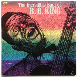 "B.B. King ""The Incredible Soul Of B.B. King"" LP - Kent Records, US (1970)."