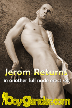 Jerom Returns! Our favourite French hottie joins us again and helps launch the new 'Mag style' homepage, Come check out his new set. www.boygender.com