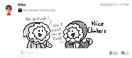"If you want to follow me on Miiverse, my username is ""Geoweasel""! -Niko"