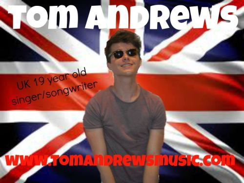tomandrewssupporters:  Tom Andrews, 19 Year Old, UK Singer/Songwriter