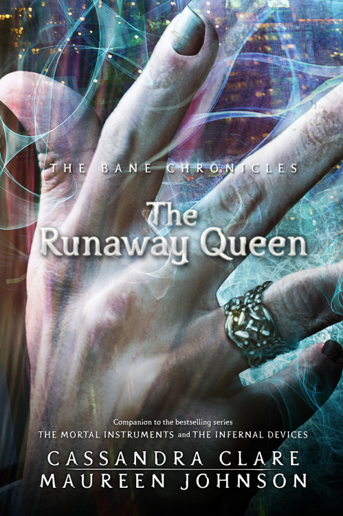 cassandraclare:  The cover of the next of the Bane Chronicles:  The Runaway Queen! Enjoy, my lovelies! Magnus, what a distinguished ring you have.