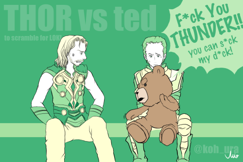 mios30:  F*ck You THUNDER!! by.ted THOR vs ted to scramble for LOKI