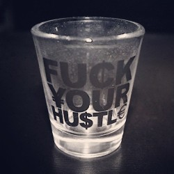http://fuckyourhustle.tumblr.com/post/51055777280