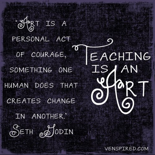 almost-magic-science:  adventuresinlearning:  Teaching is an Art!  Indeed.