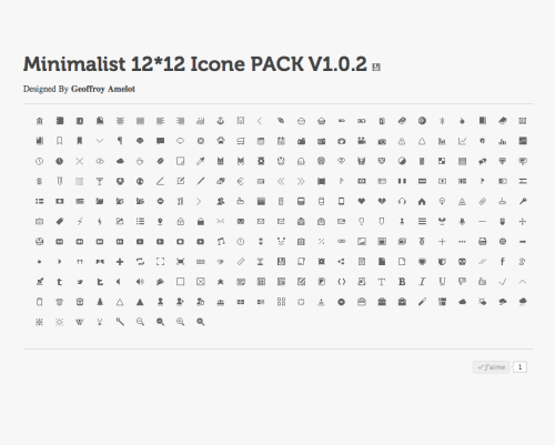 Check this new minimalist icon set designed by Geoffroy AmelotThis 12*12px Icon set is available for free download on : http://icons.supergeoffroy.com/ Enjoy the 255 pieces of the set !