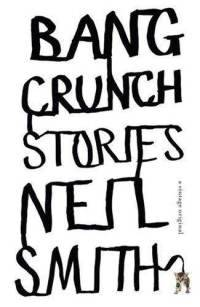 Bang Crunch Stories - Neil Smith Unexpected humour and tenderness intertwine with loneliness and hopefulness in this remarkable book from an already acclaimed writer. In nine richly varied stories, written in intense, clear-eyed prose, the reader is led into an exploration of the human need for connection, however tenuous or absurd, and at whatever cost. The stories operate with heartbreaking precision, drawing us past the surface of characters' lives and into the moments of decision and recognition that shape these people irrevocably.Here are stories striking in the range of their shifting tone and the reach of their subjects. We are introduced to a support group for people who suspect their benign nature has caused benign tumours to grow inside them. The title story zeroes in on a girl with Fred Hoyle syndrome whose age expands and contracts like the universe. A recently widowed woman talks to her husband's ashes, which are entombed in a hollowed-out curling stone. A store detective's valiant act to save a pair of pink calfskin gloves is entwined with the unfortunate results of an unsuccessful space mission. Rendering grief, loneliness, hope, love and happiness with exquisite subtlety and intelligence, Neil Smith proves himself an able chronicler of the human condition. Bang Crunch constitutes a significant achievement by a powerful new writer.