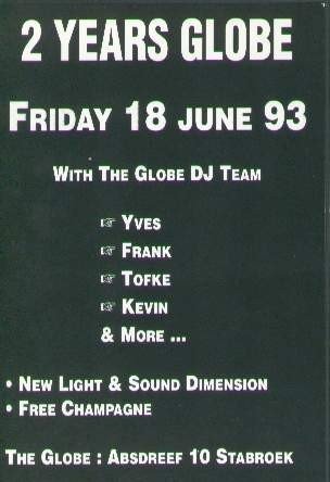 Party: 2 Years GlobeDate: June 18, 1993Location: The Globe, Stabroek Line-up: Yves, Frank, Tofke, Kevin & others