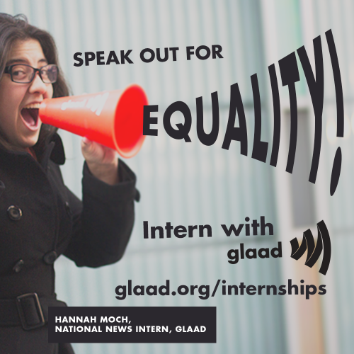 glaad:  College students: We're looking for interns in our LA and NYC offices. Join the movement: http://www.glaad.org/internships   Hey Look! It's me! :D