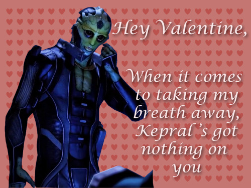octopluss:  givemeyourcontroller:  Happy Valentine's Day from yours truly, Thane Krios.  Is this mean!??! OMG I'm sorry :'( i love you bby  CHOKES ON DRINKI DON'T KNOW WHETHER I SHOULD LAUGH OR HATE YOU UNCONDITIONALLY(this is brilliant don't let anyone tell you otherwise)