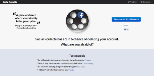 http://socialroulette.net/ - A 1 in 6 chance of deleting your Facebook account. What are you afraid of?  Not sure where the point is as they won't let me win anything, just loose a lot of memories… also facebook keeps all your data anyway. So the only one that misses out is you.