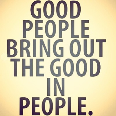 islamicthinking:  Good people bring out the good in people.