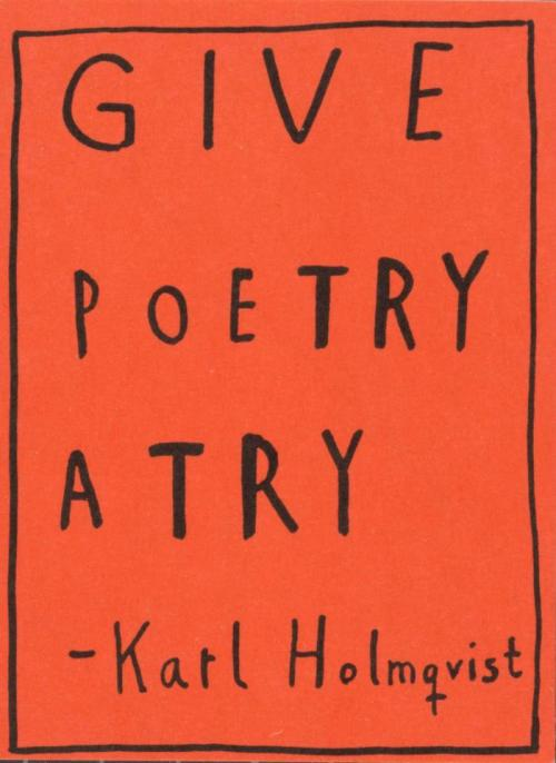 visual-poetry:  »give poetry a try« by karl holmqvist