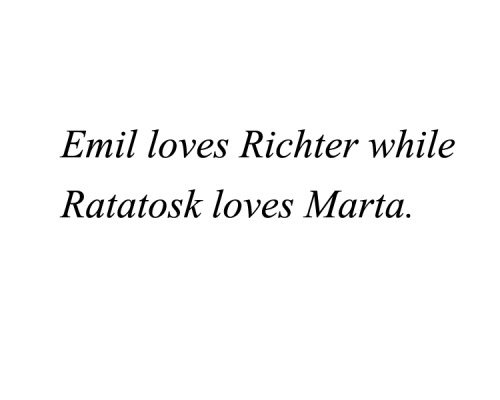 Emil loves Richter while Ratatosk love Marta. Submitted by anon  Anon, I fully agree with you.