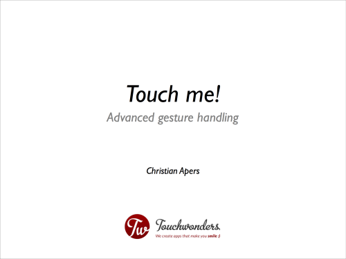 Touch me! Advanced gesture handling  By Christian Apers