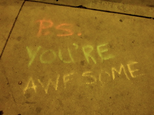 Thanks sidewalk! You're awesome too. Seen in Lakeview.