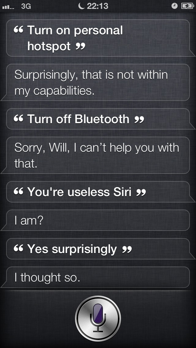 You may be incapable, but you are witty, Siri, and that's alright.