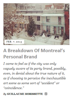 A breakdown of Montreal's Personal Brand monogamie:  thought catalog has published a giant three-part pseudo-essay by me ft. montreal stuff, local musicians + a short q&a with tyler crawford.