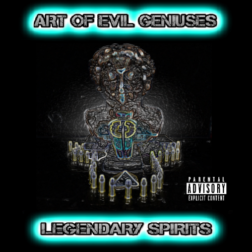 Art of Evil Geniuses Legendary Spirits coming 5/7/13 get five free songs, three music videos, two interviews and the track listing and production credits @ www.artofevilgeniuses.com