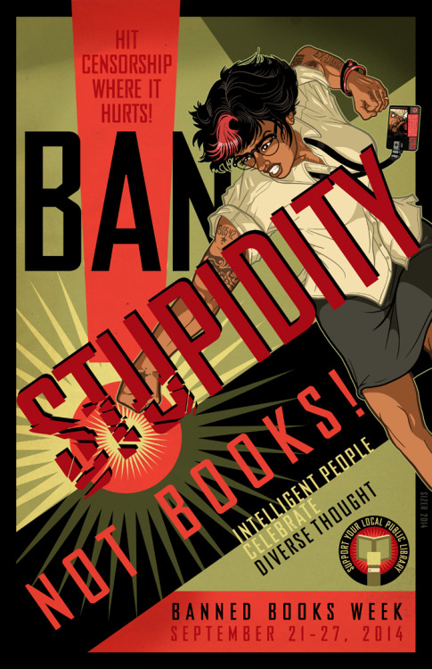 thehappysorceress:  Banned Books Week 2014 poster by Paul Sizer Prints available at October Kalamazoo Art Hop