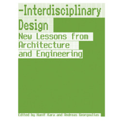 Interdisciplinary design - New Lessons from Architecture and Engineering AKT / Harvard GSD / MIT