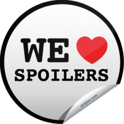 I just unlocked the We Love Spoilers! sticker on GetGlue                      84482 others have also unlocked the We Love Spoilers! sticker on GetGlue.com                  Oh my, spoilers! Who doesn't love them? Especially good and juicy ones. We've got a few for you today. Head over to the media pages for The Walking Dead, Game of Thrones, Breaking Bad, How I Met Your Mother, Pretty Little Liars, Dexter, New Girl, Scandal, The Mindy Project, True Blood, Dancing with the Stars, and The Vampire Diaries, and enjoy! Don't forget to like them to spread the love of spoilers around.