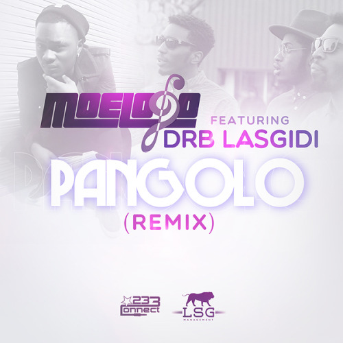 drblasgidi:  @MOELOGO - PANGOLO REMIX (FEAT. @DRBLASGIDI) NET VIDEO OUT 7PM!!