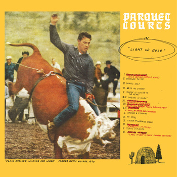 "Light Up Gold | Parquet Courts <a href=""http://dulltools.bandcamp.com/album/light-up-gold"" data-mce-href=""http://dulltools.bandcamp.com/album/light-up-gold"">Light Up Gold by Parquet Courts</a>"
