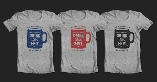 Drink This by redhandedjillian is up for scoring at Threadless! Score a few submissions, grab a cup of coffee, then enjoy Jillian's hilarious Logos for Nothing blog!