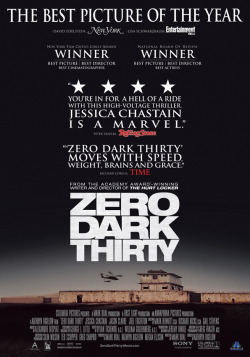 New releases: Zero Dark Thirty releasing 24th January at VOX Cinemas Marina Mall - Abu Dhabi, Mall of the Emirates, Ajman City Centre, Deira City Centre and Mirdif City CentreStars : Chris Pratt, Jessica Chastain and Joel Edgerton Genre : Action, Drama. HistoryDirector : Kathryn BigelowTrailer link : http://www.youtube.com/watch?v=EYFhFYoDAo4A chronicle of the decade-long hunt for al-Qaeda terrorist leader Osama bin Laden after the 9/11 attacks, and his death at the hands of the Navy SEAL Team 6 in May, 2011