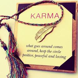 Karma | via Facebook bei @weheartit.com – http://whrt.it/18cW9mg