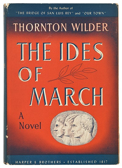 swanngalleries:  A signed, first limited edition of Thornton Wilder's The Ides of March.