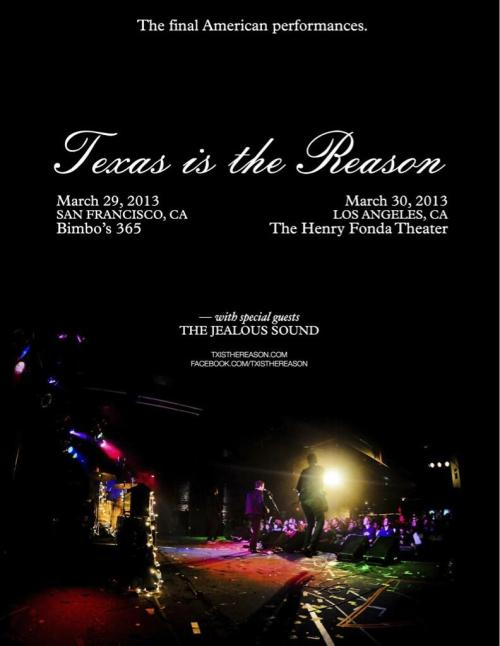 vxamador:  I was already excited for the Texas Is The Reason show next weekend, but now I am 10x more excited now that I know The Jealous Sound is playing too. Fast forward me to next weekend please!  Here it is everyone, the Last Waltz. Tomorrow and Saturday…