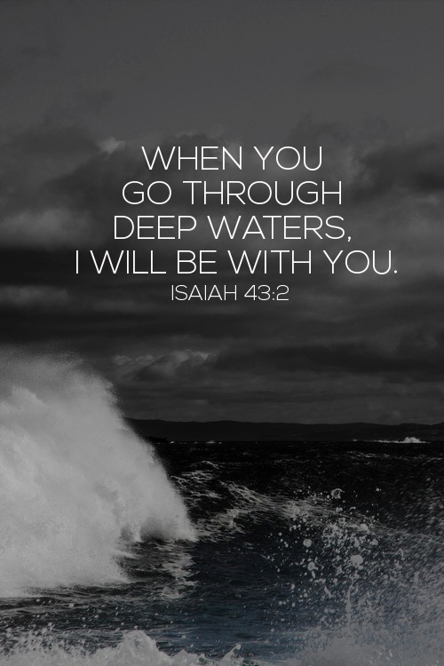 "spiritualinspiration:  ""When you go through deep waters and great trouble, I will be with you. When you go through rivers of difficulty, you will not drown"" Isaiah 43:2 (TLB). Have you ever experienced something that truly tested your faith, your joy and your convictions? We're not talking about just having a bad day or having to deal with difficult people – but enduring an intense situation that rocks you to your very core. When many people face such soul-searching they let their happiness and joy turn into bitterness and anger. Make sure this doesn't happen to you. Don't give the evil one the victory by becoming an ineffective Christian due to lingering bitterness. Even if you're being tested, God has promised to remain faithful. He is all-powerful, and He can pull you out of your troubles at any moment"
