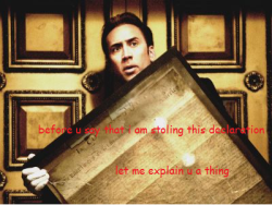 nicholas cage National Treasure let me explain you a thing before you say that i am stoling this art