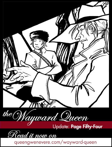 "Page fifty-four of The Wayward Queen is up! In which some sort of introductions take place… I seem to be notoriously bad at getting characters to introduce themselves. Many is the sprawling epic comic where nobody ever learns anyone else's names! Nicknames abound in my worlds. (Yes, I am aware Vitalia hasn't properly introduced herself either. I suppose she'll be addressed as ""kid"" for a while yet… :D) Go read Monday's page on queengwenevere.com/wayward-queen!"